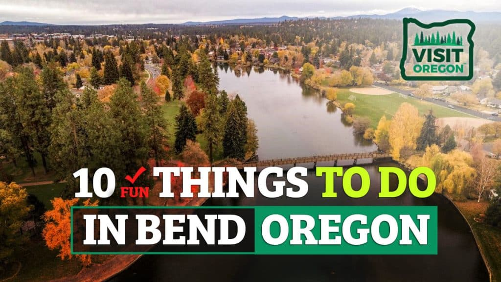 10 Fun Things To Do In Bend Oregon